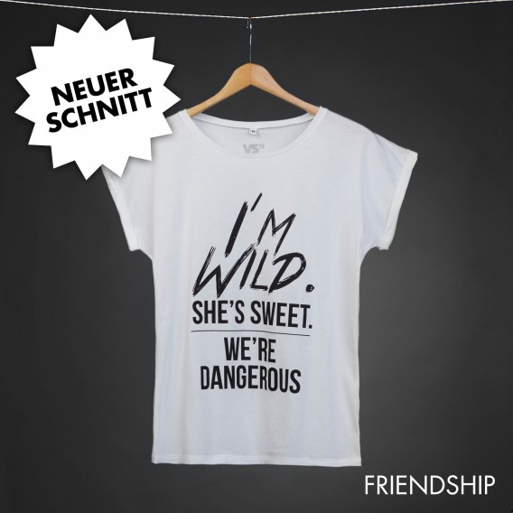 Shirt I'm wild. She's sweet.We're dangerous WHITE women