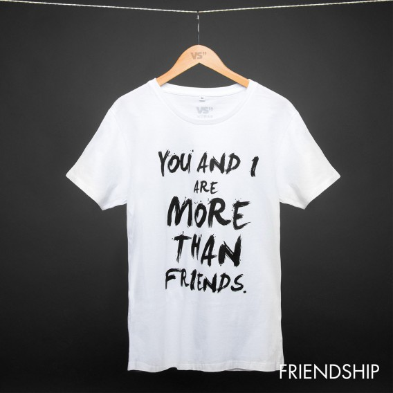 Shirt YOU AND I ARE MORE THAN FRIENDS UNISEX