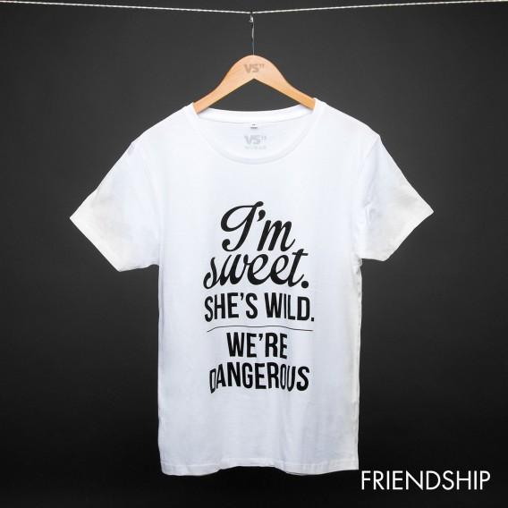 Shirt I'M SWEET SHE'S WILD WE'RE DANGEROUS UNISEX