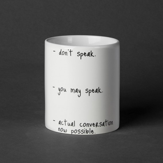 Tasse -don't speak - you may speak -actual conversation now be possible-