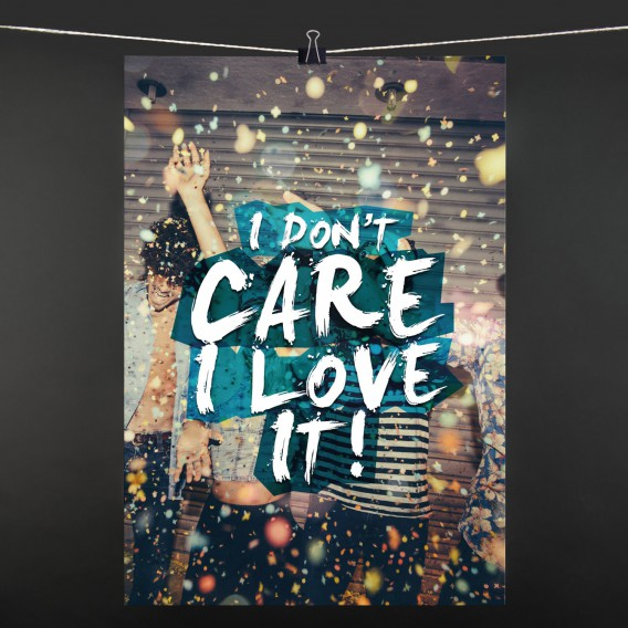 POSTER I don't care