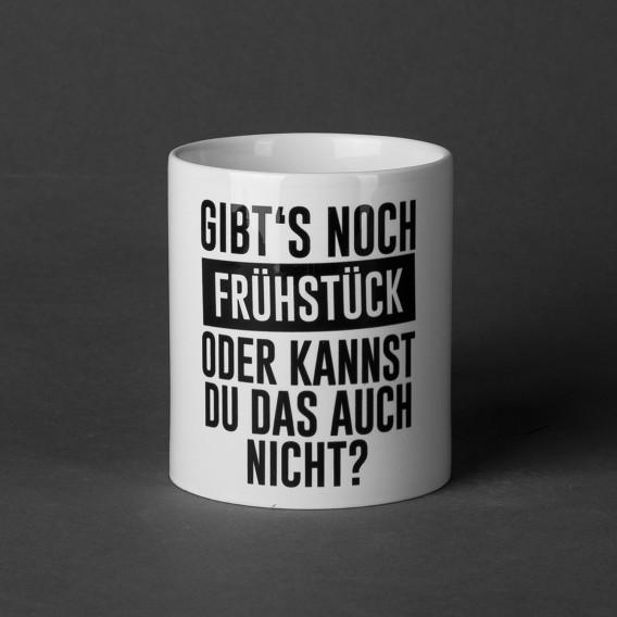 Tasse Gibt's noch Frühstück? Oder kannst du das auch nicht?
