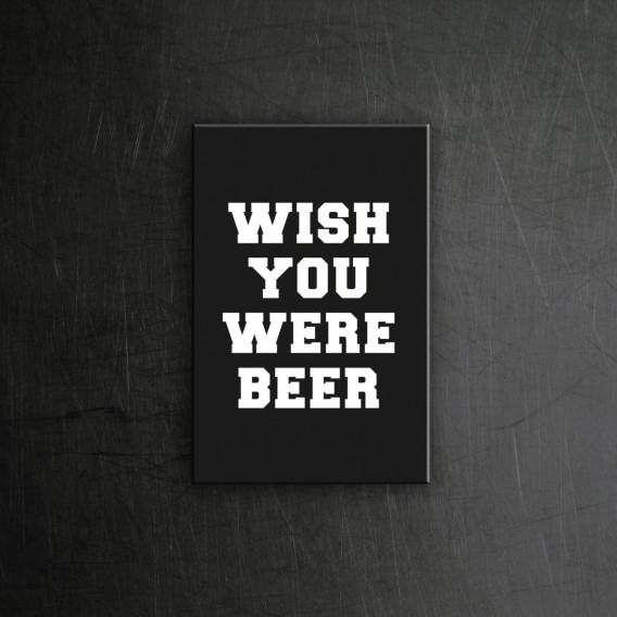 wish you were beer magnet
