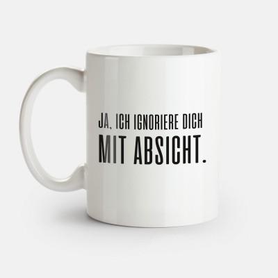 Ja, ich ignoriere dich mit Absicht - Tasse mit Spruch von Lieblingskollegen