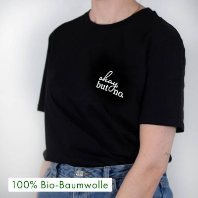"""okay, but no - schwarzes oversized T-Shirt mit Spruch von VS"""""""