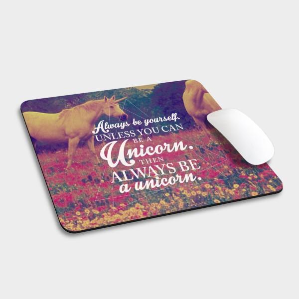 Always be a unicorn - Mousepad