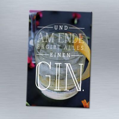 Und am Ende ergibt alles einen Gin. - Magnet