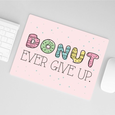 "Mousepad VS"" - Donut ever give up"