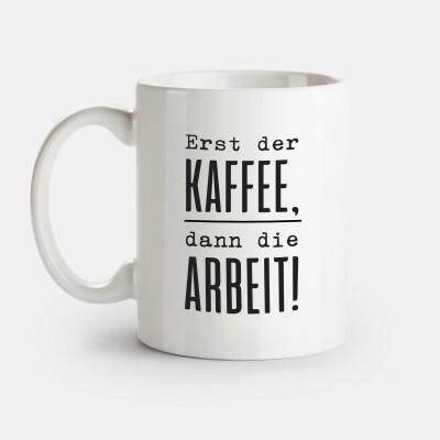 Erst der Kaffee, dann die Arbeit - Tasse von Lieblingskollegen