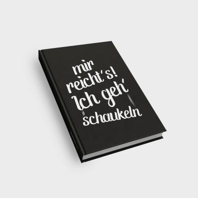 Notizbuch mit Spruch - Mir reichts. Ich geh schaukeln