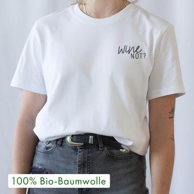"""Wine not? - weißes T-Shirt mit Spruch aus 100% Biobaumwolle von VS"""""""