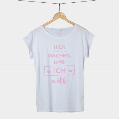 Hier kann jeder machen, was ICH will - T-Shirt