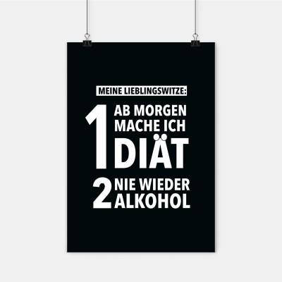 Meine Lieblingswitze: 1. Ab morgen mache ich Diät, 2. Nie wieder Alkohol - Poster wrdprn