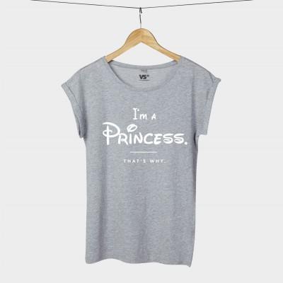 I'm a princess that's why- Shirt