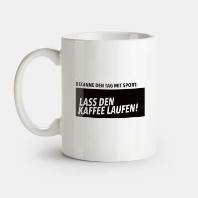 Tasse wrdprn - Beginne den Tag mit Sport: Lass den Kaffee laufen