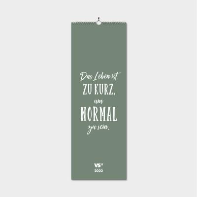 """Das Leben ist zu kurz, um normal zu sein - VS"""" Postkartenkalender 2022"""