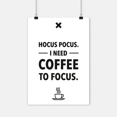 "Poster Wordporn - ""Hocus Pocus. I need coffee to focus."""