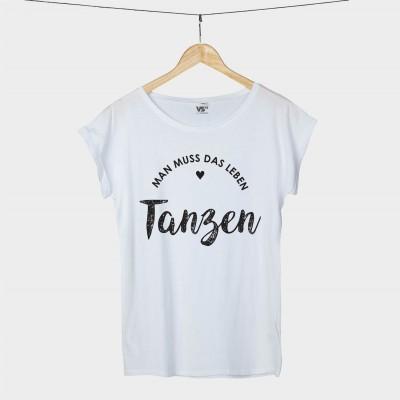 Man muss das Leben tanzen - Shirt