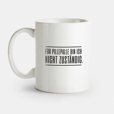 Lustige Tasse für den Arbeitsalltag - Für Pillepalle bin ich nicht zuständig