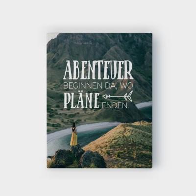 Abenteuer beginnen da, wo Pläne enden - Wandbild