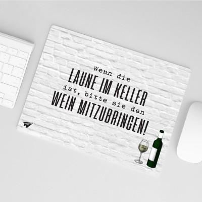 Mousepad Lieblingskollegen - Wenn die Laune im Keller ist, bitte sie den Wein mitzubringen