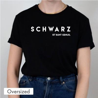 Oversized T-Shirt - Schwarz ist bunt genug