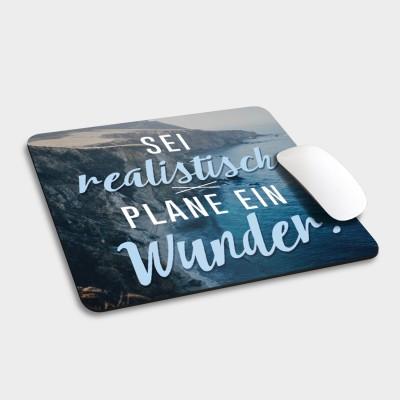 Sei realistisch, plane ein Wunder - Mousepad