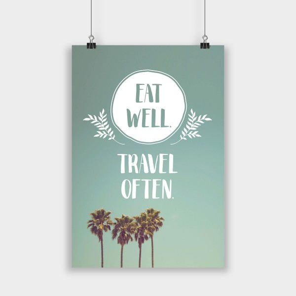Eat well, travel often - Poster