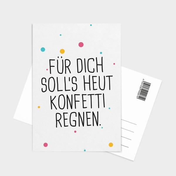 Für dich soll's heut Konfetti regnen - Postkarte