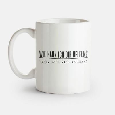 Tasse von Lieblingskollegen - Wie kann ich dir helfen? Spaß. Lass mich in Ruhe!
