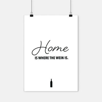 Home is where the Wine is. - Poster mit Spruch - Poster von wrdprn