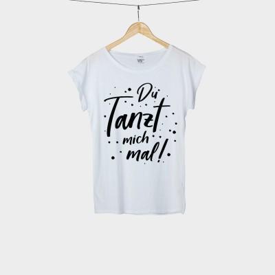 Du tanzt mich mal - Shirt