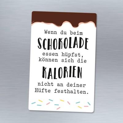Kühlschrankmagnet - Wenn du beim Schokolade essen hüpfst, können sich die Kalorien nicht an deiner Hüfte festhalten.