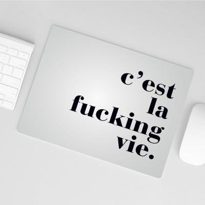 """C'est la f...vie - Mousepad VS"""""""