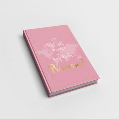 Die Welt wartet auf dich Prinzessin - Notizbuch