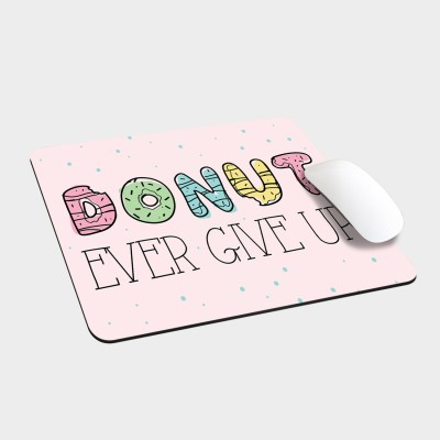 Donut ever give up - Mousepad