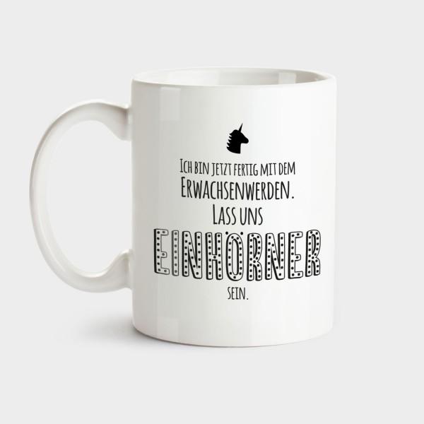 Fertig mit Erwachsenwerden - Tasse