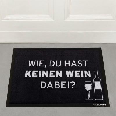 Fussmatte von VS 60x45cm - Wie, du hast keinen Wein dabei
