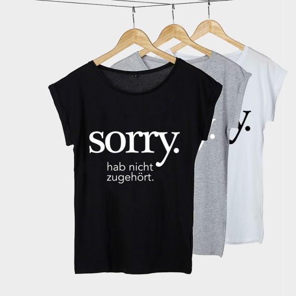 Sorry hab nicht zugehört - Shirt