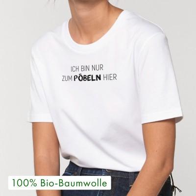 """Ich bin nur zum Pöbeln hier - Unisex T-Shirt von VS"""" - Visual Statements"""