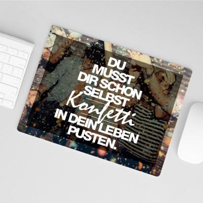 """Du musst dir schon selbst Konfetti in dein Leben pusten- Mousepad VS"""""""