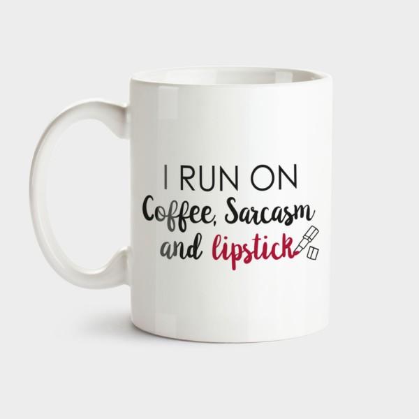 I run on coffee, sarcasm and lipstick - Tasse