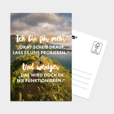 """Ich bin für mehr """"Okay, scheiß drauf, lass es uns probieren."""" - Postkarte"""