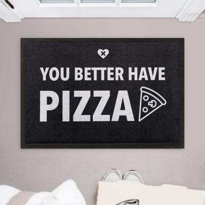 Fussmatte Wordporn 60x45cm - You better have Pizza