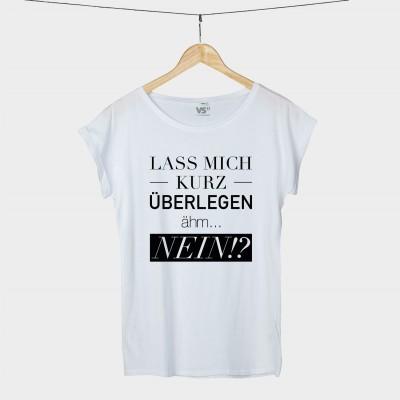 Lass mich kurz überlegen - Shirt