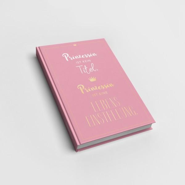 Prinzessin ist kein Titel - Notizbuch