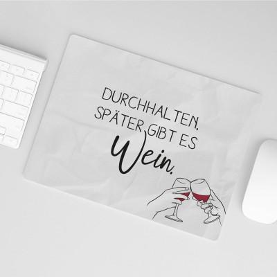 Durchhalten, später gibt es Wein - Mousepad