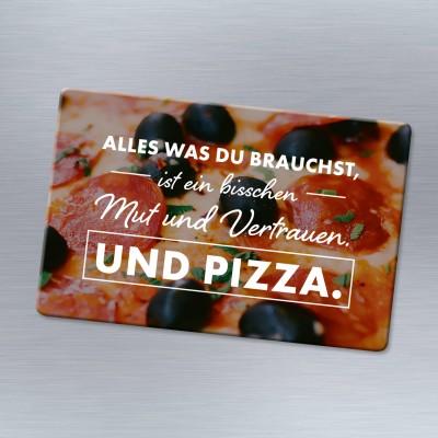 Magnet von VS - Alles was du brauchst ist ein bisschen Mut und Vertrauen. Und Pizza.