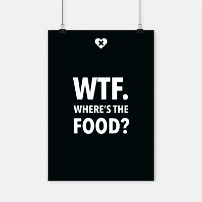 "Poster wrdprn - ""WTF. Where's the food?"""