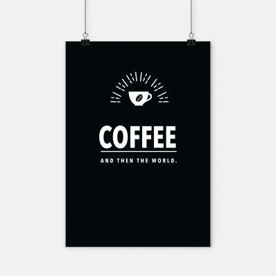 Coffee and then the world - Kaffee Poster von wrdprn